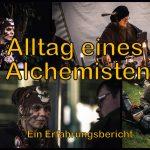 Alltag eines Alchemisten – Ein Erfahrungsbericht