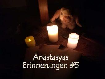 Meine Briefe – Anastasyas Erinnerungen #5
