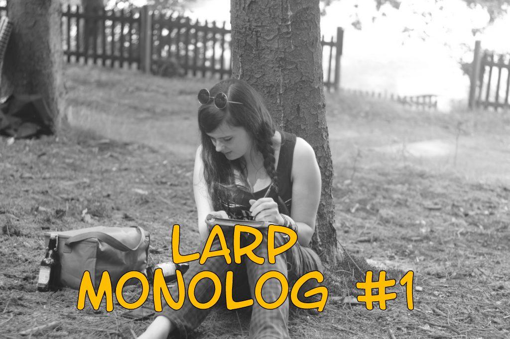Vom Wertschätzen und Vermissen – LARP-Monolog #1