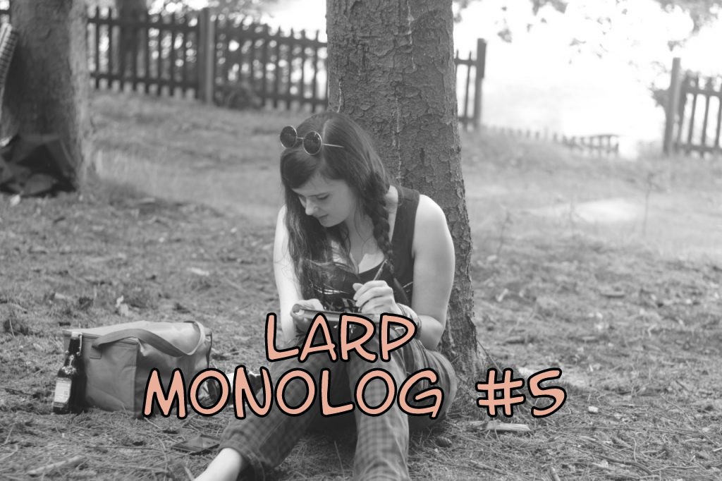 """Playing to lose"" – LARP Monolog #5"